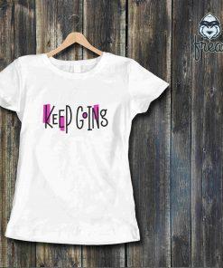Дамска тениска печат keep going
